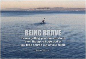 fear brave dream
